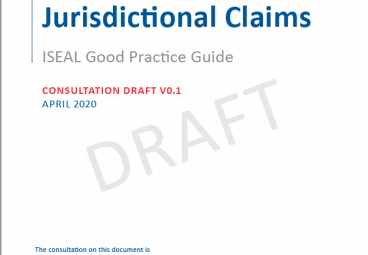 Verification of Jurisdictional Claims: ISEAL Good Practice Guide, Consultation Draft 1.0