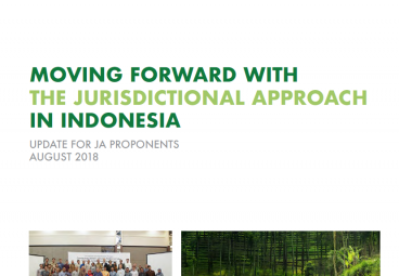 Moving Forward with the Jurisdictional Approach in Indonesia - August 2018 edition
