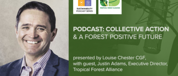 Podcast: Collective Action and a Forest Positive Future