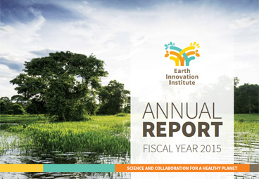 Earth Innovation Institute Annual Report 2015